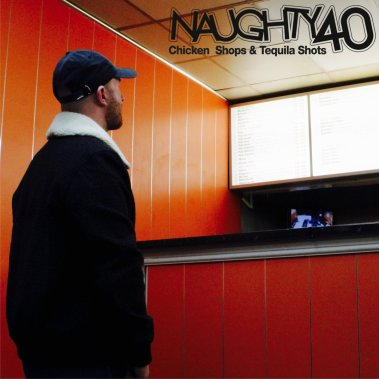 Naughty40 - Chicken Shops & Tequila Shots