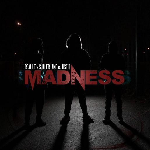 Reali-T x Sutherland x Just B - Madness