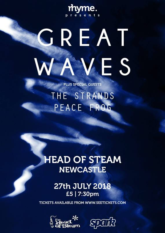 Great Waves, The Strands and Peace Frog at Head of Steam Newcastle, July 27th