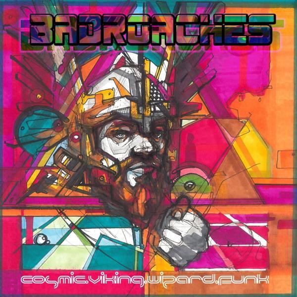 BadRoaches - Cosmic Viking Wizard Funk